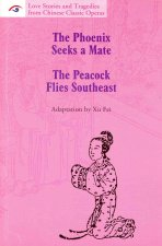 Love Stories and Tragedies from Chinese Classic Operas (I): The Phoenix Seeks a Mate, the Peacock Flies Southeast