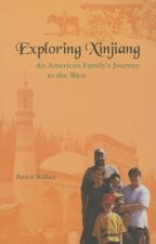 Exploring Xinjiang: An American Family's Journey to the West