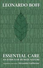 Essential Care: An Ethics of Human Nature