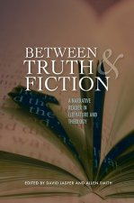 Between Truth and Fiction: A Narrative Reader in Literature and Theology