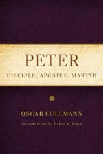 Peter: Disciple, Apostle, Martyr