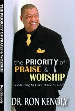 The Priority of Praise & Worship: Learning to Give Back to God