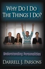 Why Do I Do the Things I Do?: Understanding Personalities