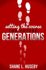 Setting the Course for Future Generations