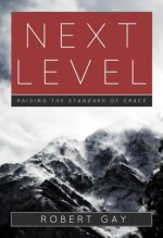 Next Level: Raising the Standard of Grace