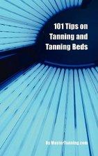 101 Tips on Tanning and Tanning Beds