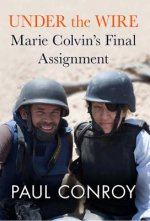 Under the Wire: Marie Colvin's Final Assignment