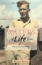 Waters of Life from Conecuh Ridge: The Clyde May Story