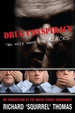 Drug Conspiracy: We Only Want the Blacks