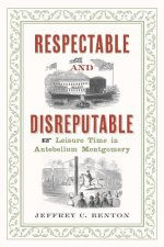 Respectable and Disreputable: Leisure Time in Antebellum Montgomery