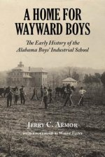 A Home for Wayward Boys: The Early History of the Alabama Boys' Industrial School