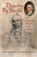 Drawing by Stealth: John Trumbull and the Creek Indians