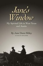 Jane's Window: Stories Beyond the Texas Roadside Markers