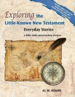 Exploring the Little-Known New Testament: Everyday Stories