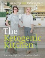 The Ketogenic Kitchen: High Fat. Low Carb. Extraordinary Health