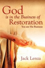 God Is in the Business of Restoration You Are His Business