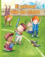 El Primer Dia de Clase = The First Day of School