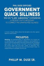 Phil Duse Exposes Government Quack Silliness to Us Law-Abiding Citizens