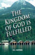 The Kingdom of God Is Fulfilled