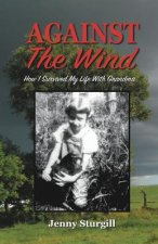 Against the Wind: How I Survived My Life with Grandma