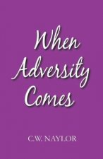 When Adversity Comes