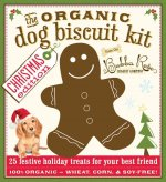 The Organic Dog Biscuit Kit [With Gingerbread Cookie Cutter]