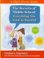 The Secrets of Middle School: Everything You Need to Succeed