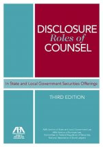 Disclosure Roles of Counsel: In State and Local Government Securities Offerings