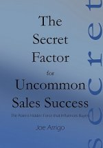 The Secret Factor for Uncommon Sales Success