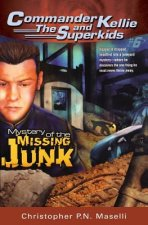 (Commander Kellie and the Superkids' Novel #6) the Mystery of the Missing Junk