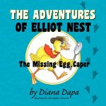 The Adventures of Elliot Nest: The Missing Egg Caper