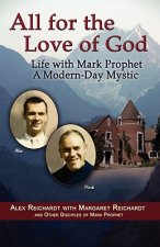 All for the Love of God - Life with Mark Prophet, a Modern-Day Mystic