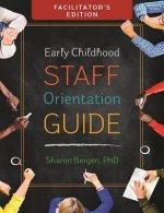 Early Childhood Staff Orientation Guide: Facilitator's Edition
