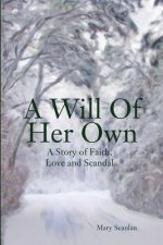 A Will of Her Own: A Story of Faith, Love and Scandal