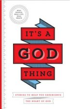 It's a God Thing: Stories to Help You Experience the Heart of God