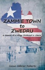 Zammie Town: A Memoir of a Village Childhood in Liberia