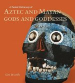 A Pocket Dictionary of Aztec and Mayan Gods and Goddesses