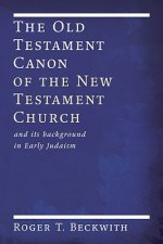 The Old Testament Canon of the New Testament Church: And Its Background in Early Judaism