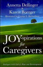 Joy-Spirations for Caregivers: Dialogues with God of Hope and Encouragement