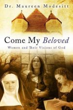 Come My Beloved: Women and Their Visions of God