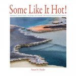 Some Like It Hot!: Yellowstone's Favorite Geysers, Hot Springs, and Fumaroles, with Personal Accounts by Early Explorers