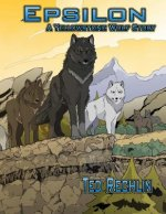 Epsilon: A Yellowstone Wolf Story