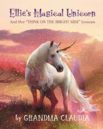 Ellie's Magical Unicorn: And Her