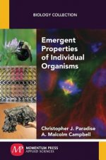 Emergent Properties of Individual Organisms
