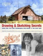 Drawing & Sketching Secrets: Over 200 Tips and Techniques for Doing It the Easy Way
