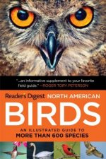 Reader's Digest Book of North American Birds: An Illustrated Guide to More Than 600 Species