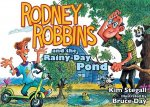 Rodney Robbins and the Rainy-Day Pond