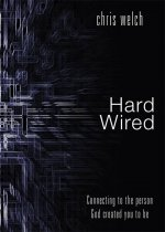 Hardwired: Connecting to the Person God Created You to Be