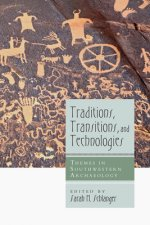 Traditions, Transitions, and Technologies: Themes in Southwestern Archaeology