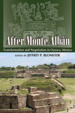 After Monte Alban: Transformation and Negotiation in Oaxaca, Mexico